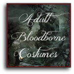 Adult Bloodborne Cosplay Costumes